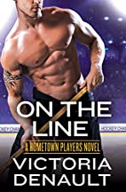 On the Line (Hometown Players) by Victoria…