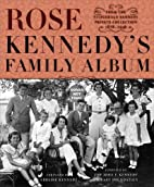 Rose Kennedy's Family Album: From the…