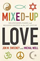 Mixed-Up Love: Relationships, Family, and…