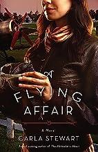 A Flying Affair: A Novel by Carla Stewart