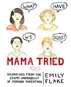 Mama Tried: Dispatches from the Seamy…