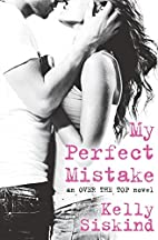 My Perfect Mistake (Over the Top #1) by…