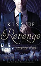 Kiss of Revenge: A Novel (The Kiss Trilogy)…