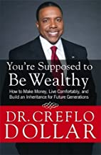 You're Supposed to Be Wealthy: How to Make…