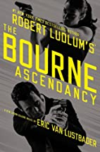 The Bourne Ascendancy by Eric Van Lustbader