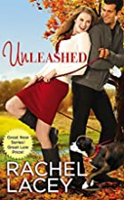 Unleashed (Love to the Rescue) by Rachel…