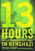 13 Hours: The Inside Account of What Really…