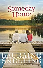 Someday Home: A Novel by Lauraine Snelling