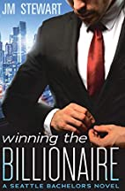 Winning the Billionaire by JM Stewart