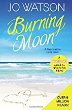 Burning Moon (Destination Love) by Jo Watson