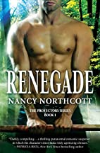Renegade (The Protectors Series) by Nancy…