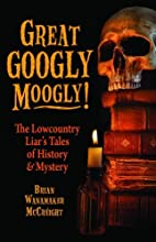 Great Googly Moogly!: The Lowcountry Liar's…