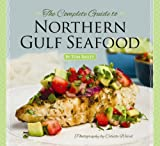 Bailey, Tom: Complete Guide to Northern Gulf Seafood, The: wh