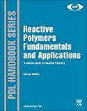 Fink, Johannes Karl: Reactive Polymers Fundamentals and Applications, Second Edition: A Concise Guide to Industrial Polymers (Plastics Design Library)