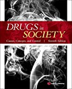 Drugs in Society: Causes, Concepts, and…