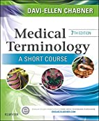Medical Terminology: A Short Course, 7e by…