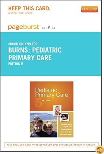 Pediatric Primary Care - Elsevier eBook on Intel Education Study (Retail Access Card), 5e