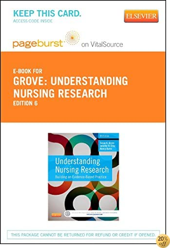 Understanding Nursing Research - Elsevier Ebook on VitalSource (Retail Access Card): Building an Evidence-Based Practice, 6e