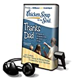Canfield, Jack: Thanks Dad: 101 Stories of Gratitude, Love, and Good Times (Chicken Soup for the Soul)