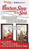 Canfield, Jack: Chicken Soup for the Soul: Campus Chronicles: 101 Inspirational, Supportive, and Humorous Stories about Life in College
