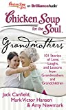Canfield, Jack: Chicken Soup for the Soul: Grandmothers: 101 Stories of Love, Laughs, and Lessons from Grandmothers and Grandchildren
