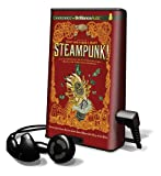 Grant, Gavin J.: Steampunk! an Anthology of Fantasically Rich and Strange Stories (Playaway Children)