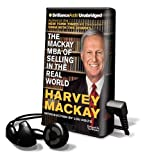 MacKay, Harvey: The MacKay MBA of Selling in the Real World [With Earbuds] (Playaway Adult Nonfiction)