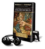 Valente, Catherynne M.: The Folded World (Playaway Adult Fiction)