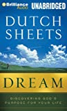 Sheets, Dutch: Dream: Discovering God's Purpose for Your Life