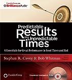 Predictable Results in Unpredictable Times:…