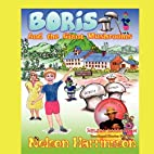 Boris and the Giant Mushrooms by Nelson…