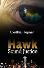 Hawk Sound Justice by Cynthia Hepner