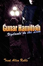 Gunar Hamilton: Vigilante on the Lam by…