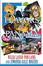 Flavors of Panama by Nilsa Lasso-von Lang