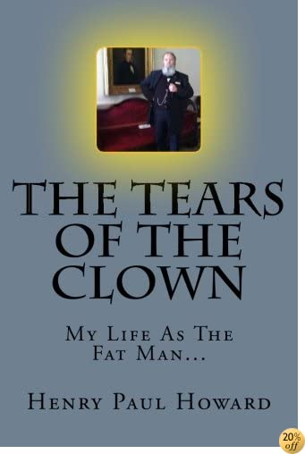 The Tears Of The Clown: My Life As The Fat man