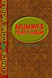 Price, Michael Aitch: Mummy's Family Album: Comics from the Gone World