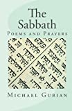 Gurian, Michael: The Sabbath: Poems and Prayers