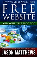 HOW TO MAKE YOUR OWN FREE WEBSITE AND YOUR…