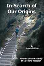 In Search of Our Origins: How the Quran Can…