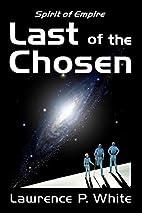 Last of the Chosen (Spirit of Empire, Book…