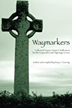Waymarkers: Collected Prayers, Poems &…
