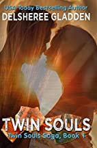 Twin Souls by DelSheree Gladden