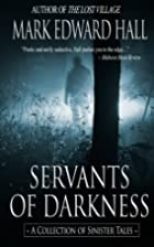 Servants of Darkness by Mark Edward Hall