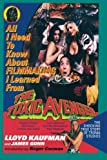 Kaufman, Lloyd: All I Need To Know About FILMMAKING I Learned From THE TOXIC AVENGER: The Shocking True Story of Troma Studios