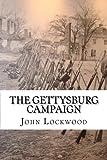 Lockwood, John: The Gettysburg Campaign: Tales of the Twenty-Third Regiment