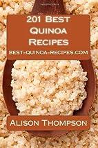 201 Best Quinoa Recipes: How to Make Healthy…