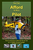 You Can Afford To Be A Pilot: How To Become…
