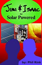 Jimi & Isaac 4a: Solar Powered by Phil Rink
