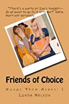 Friends of Choice (Volume 1) by Linda Nelson