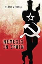 Nemesis in Spain by George J. Thomas